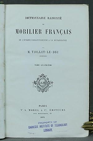 Dictionnaire Raisonne du Mobilier Francais de l'epoque Carlovingienne a la Renaissance, Tome ...