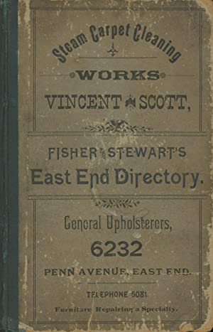 1887 Fisher and Stewart's Directory of the East End and Wilkinsburg, including the 19th, 20th,...