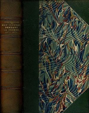 Mon Journal Pendant la Guerre (1870-1871); Publié par Son Fils: D'Haussonville, Comte; ...