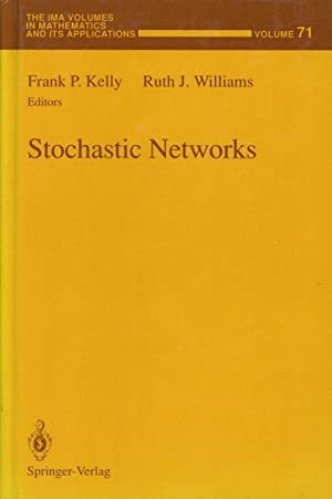 Stochastic Networks; Institute for Mathematics and its Applications, IMA, Volume 71: Kelly, Frank P...
