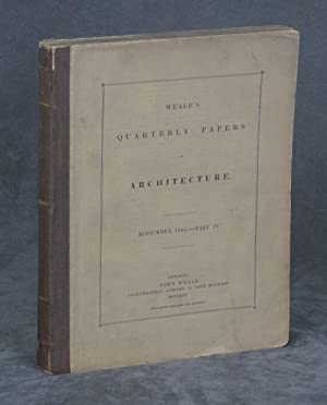 Quarterly Papers on Architecture Volume II (Midsummer: Weale, John--Editor; Carter,
