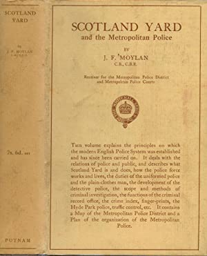 Scotland Yard and the Metropolitan Police: Moylan, J.F.