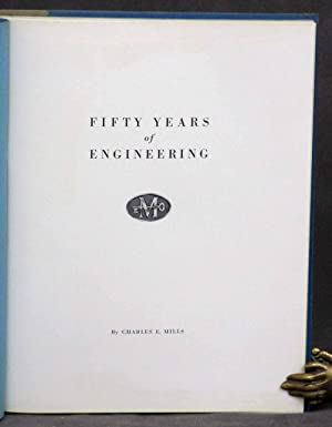 Fifty Years of Engineering: Mills, Charles E.