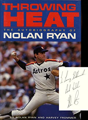 Throwing Heat, The Autobiography of Nolan Ryan: Ryan, Nolan; Harvey Frommer