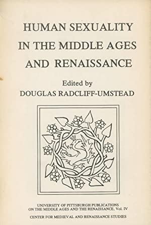 Human Sexuality in the Middle Ages and Renaissance: Radcliff-Umstead, Douglas; Editor