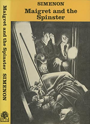 Maigret and the Spinster: Simenon, Georges