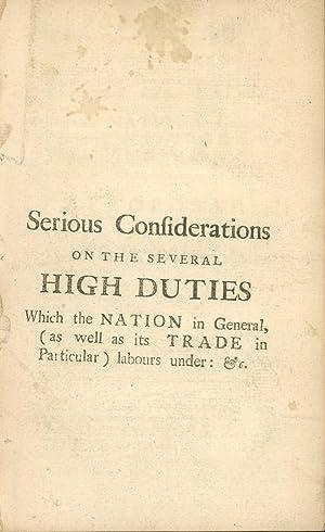 Serious considerations on the several high duties: Decker, Sir Matthew