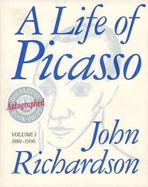 A Life of Picasso, Volume I: 1881-1906: John Richardson