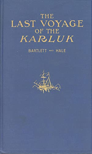 The Last Voyage of the Karluk, Flagship of Vilhjalmar Stefansson's Canadian Arctic Expedition ...
