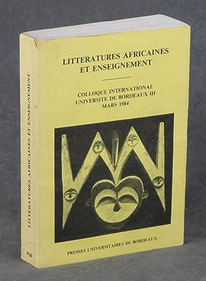 Litteratures Africaines et Enseignement: Actes du Colloque de Bordeaux 15-17 Mars 1984: n/a