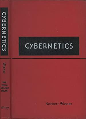 Cybernetics: Or Control and Communication in the Animal and the Machine: Wiener, Norbert