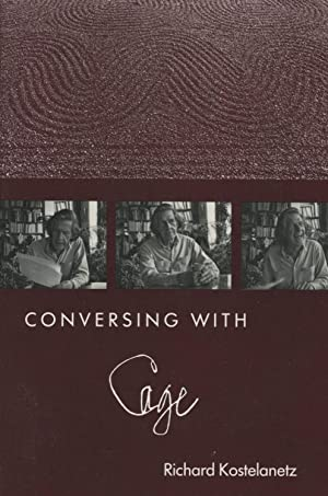Conversing With Cage: John Cage and
