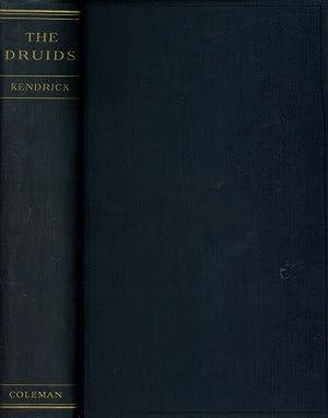 The Druids: A Study in Keltic Prehistory: Kendrick, T. D.