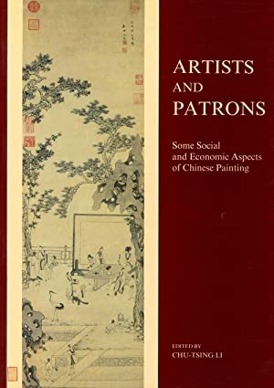 Artists and Patrons: Some Social and Economic Aspects of Chinese Painting: Li, Chu-Tsing; James ...