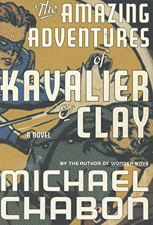The Amazing Adventures of Kavalier & Clay: Michael Chabon
