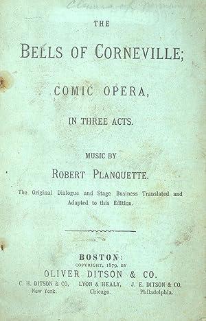 The Bells of Corneville; Comic Opera, in Three Acts: Planquette, Robert