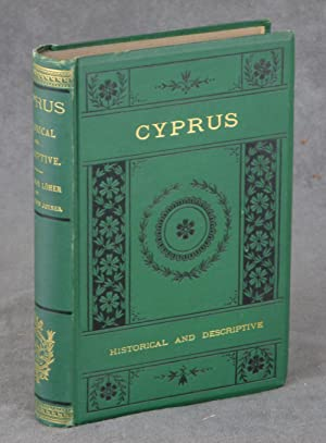 Cyprus: Historical and Descriptive. From the Earliest Times to the Present Day