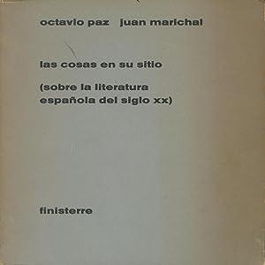 Las Cosas en su Sitio (Sobre la Literatura Espanola del Siglo XX): Paz, Octavio and Juan Marichal
