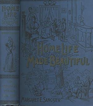 Home Life Made Beautiful: Sangster, Margaret E.
