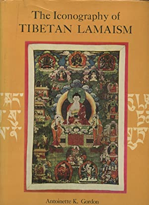 The Iconography of Tibetan Lamaism: Gordon, Antoinette K.