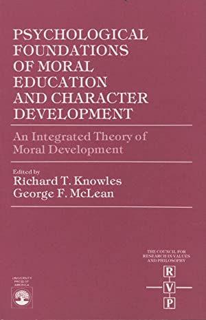 Psychological Foundations of Moral Education and Character: Knowles, Richard T.