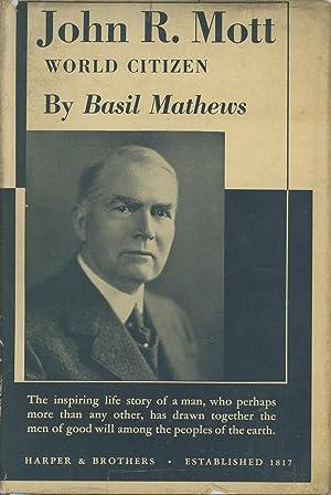 John R. Mott: World Citizen: Mathews, Basil