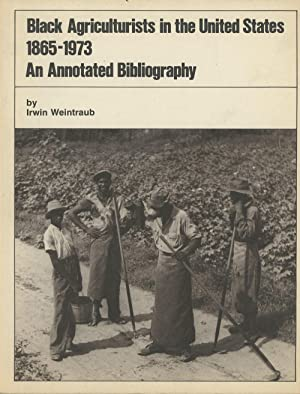 Black Agriculturists in the United States 1865-1973: An Annotated Bibliography (Bibliographical ...