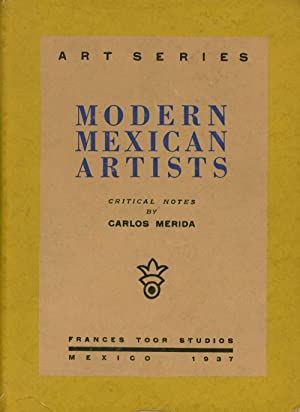 Modern Mexican Artists: Critical Notes by Carlos: Merida, Carlos; Diego