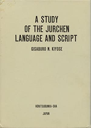 A Study of the Jurchen Language and: Kiyose, Gisaburo N.