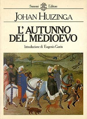 L'Autunno del Medio Evo: Huizinga, Johan; Eugenio