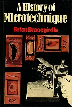 A History of Microtechnique: Bracegirdle, Brian