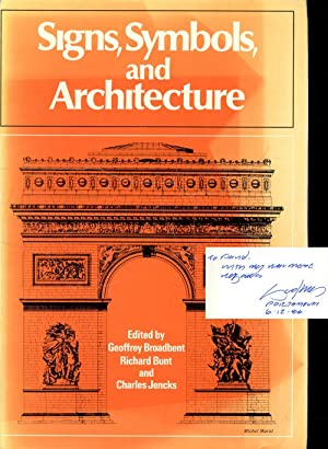 Signs, Symbols, and Architecture: Broadbent,Geoffrey; Richard Bunt;