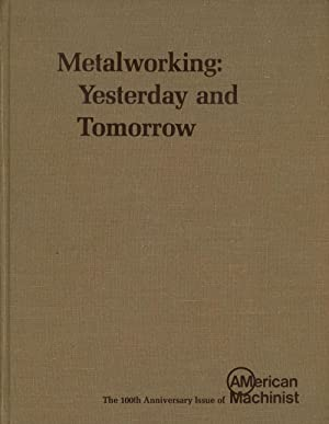 Metalworking: Yesterday and Today, The 100th Anniversary: The Editors of