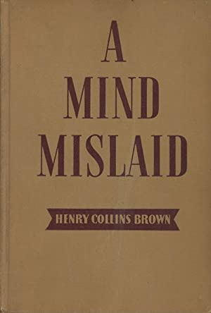 A Mind Mislaid (INSCRIBED): Brown, Henry Collins