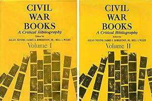 Civil War Books: A Critical Bibliography, 2 volumes--Vol. I & Vol. II: Nevins, Allan; James I. ...