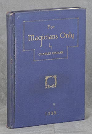 For Magicians Only: Part I, Patter, Plot: Waller, Charles
