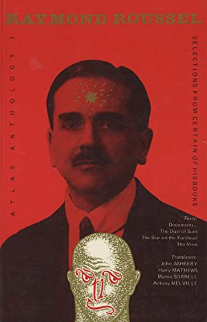 Raymond Roussel: Selections from Certain of His: Roussel, Raymond; Ashbery,