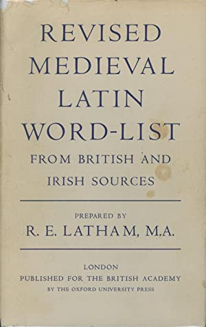 Revised Medieval Latin Word-List: From British and: Latham, R.E.
