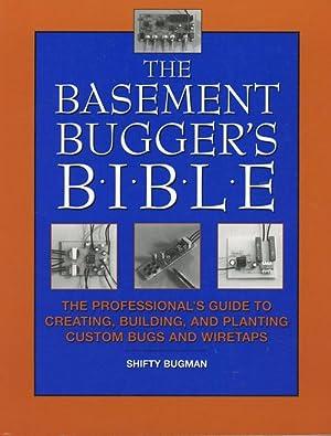 The Basement Bugger's Bible: The Professional's Guide: Shifty Bugman