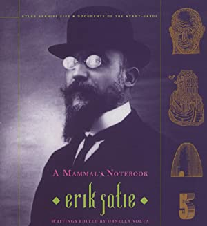 A Mammal's Notebook: Collected Writings of Erik: Satie, Erik