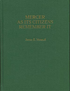 Mercer As Its Citizens Remember It: 1800-1917: Mennell, James E.;