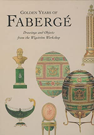 Golden Years of Faberge: Drawings and Objects: Tillander-Godenhielm, Ulla; Peter