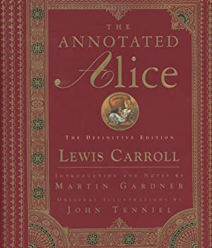 The Annotated Alice: The Definitive Edition: Alice's: Carroll, Lewis; John