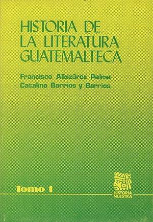 Historia De La Literatura Guatemalteca (Tomo 1-3): Francisco Albizurez Palma;