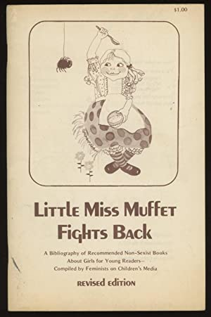 Little Miss Muffet Fights Back: A Bibliography: Feminists on Children's