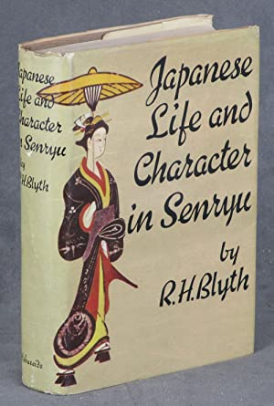 Japanese Life and Character in Senryu: Blyth, R. H.