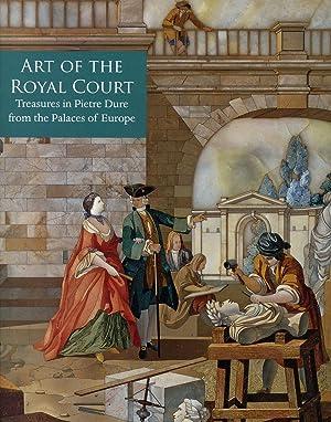 Art of the Royal Court: Treasures in: Koeppe, Wolfram;Annamaria Giusti;
