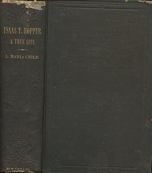 Isaac T. Hopper: A True Life: Child, L. Maria