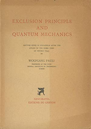 Exclusion Principle and Quantum Mechanics - Lecture: Pauli, Wolfgang