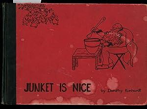 Junket is Nice: Kunhardt, Dorothy